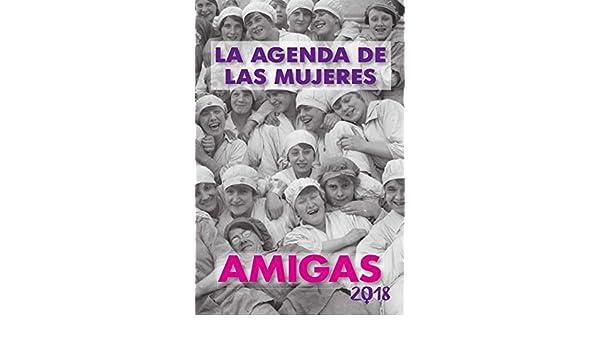 AGENDA DE LAS MUJERES AMIGAS 2018: Vv Aa: 9788496004658 ...