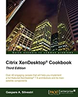 Citrix XenDesktop Cookbook, 3rd Edition Front Cover