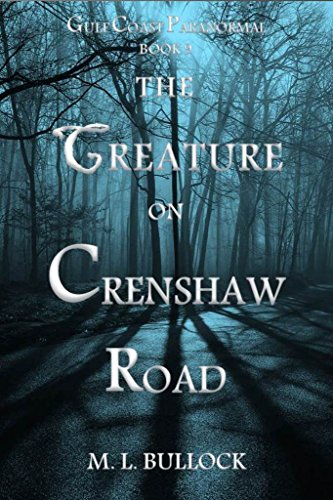 The Creature on Crenshaw Road (Gulf Coast Paranormal Book 9)