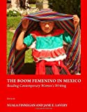 The Boom Feminino in Mexico : Reading Contemporary Women s Writing, Finnegan, Nuala and Lavery, Jane E., 144382125X