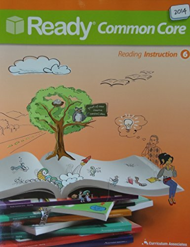 Reading Instruction 6 - 2014 Ready Common Core by Curriculuim Associates (2014-12-23)