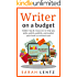 Writer on a Budget: Insider tips and resources to help you write, polish, publish, and market your book at minimal cost