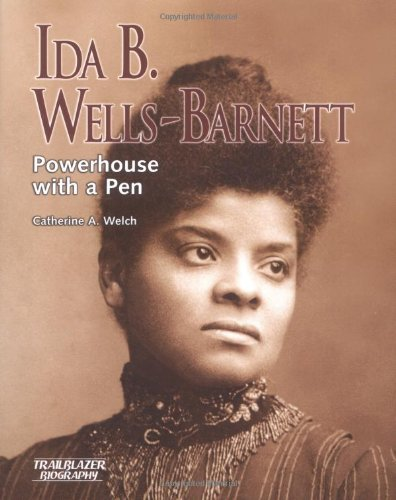 Ida B. Wells-Barnett: Powerhouse with a Pen (Trailblazer Biographies)
