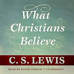 What Christians Believe Hörbuch