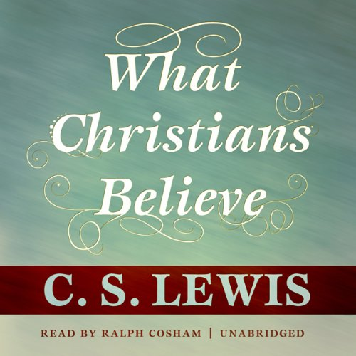 What Christians Believe Audiobook [Free Download by Trial] thumbnail