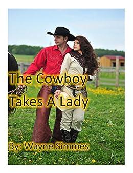 The Cowboy Takes a Lady by [Simmes, Wayne]