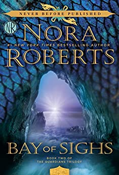 Bay of Sighs (The Guardians Trilogy Book 2) by [Roberts, Nora]
