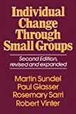 Individual Change Through Small Groups, 2nd Ed, Martin Sundel and Paul H. Glasser, 0029117909