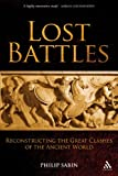 Lost Battles: Reconstructing the Great Clashes of the Ancient World, Philip Sabin, 0826430155