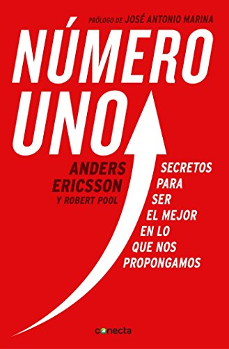 Numero uno / Peak: Secrets from the New Science of Expertise: Secretos para ser mejor en lo que nos propongamos (Spanish Edition) [Anders Ericsson - Robert Pool] (Tapa Blanda)