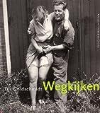 img - for Wegkijken: Een selectie uit het Spaarnestad Fotoarchief book / textbook / text book