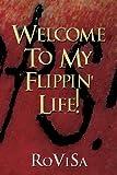 Welcome to My Flippin' Life!, Rovisa, 1630042234