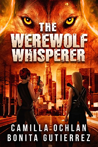 The Werewolf Whisperer (The Werewolf Whisperer Series Book 1)