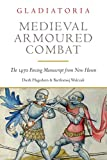 img - for Medieval Armoured Combat: The 1450 Fencing Manuscript from New Haven book / textbook / text book