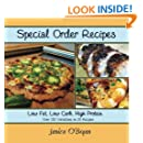 Special Order Recipes: Low Fat, Low Carb, High Protein