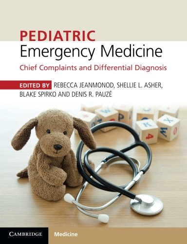 Emergency Paediatric Medicine (Pediatric Emergency Medicine: Chief Complaints and Differential Diagnosis)