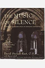 The Music of Silence: Entering the Sacred Space of Monastic Experience Hardcover
