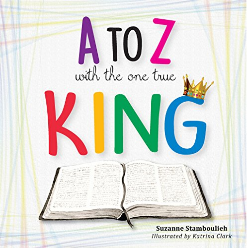 A to Z with the One True King by [Stamboulieh, Suzanne]