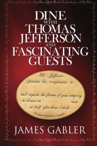 Dine with Thomas Jefferson and Fascinating Guests