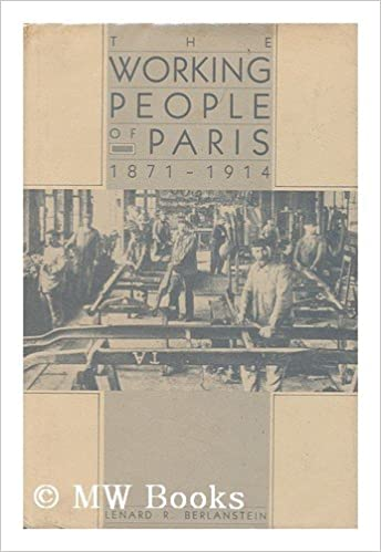 The Working People of Paris, 1871-1914 (The Johns Hopkins University Studies in Historical and Political Science)