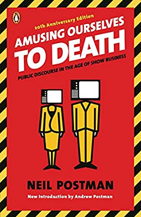amusing ourselves to death by neil A film clip the open mind — are we amusing ourselves to death, part ii (1985) is available at the internet archive neil postman at find a grave.