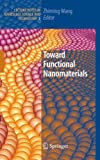 Book cover image for Toward Functional Nanomaterials (Lecture Notes in Nanoscale Science and Technology)