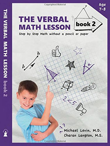 The Verbal Math Lesson Book 2: Step-by-Step Math Without Pencil or Paper