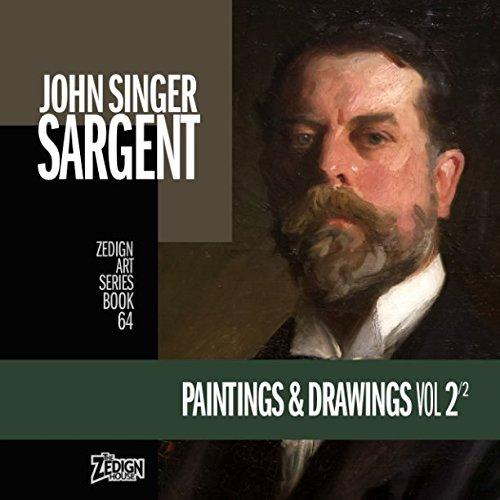 Download John Singer Sargent - Paintings & Drawings Vol 2 (Zedign Art Series) pdf epub