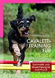 Cavalettitraining für Hunde: Gymnastik und Abwechslung für Jederhund (Cadmos Hundebuch)