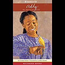 Addy: An American Girl Audiobook by Connie Porter Narrated by Cynthia Adams