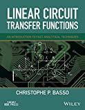 Linear Circuit Transfer Functions: An Introduction to Fast Analytical Techniques (Wiley – IEEE)