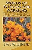 Words of Wisdom for Warriors, EM. EM. Genesis, 1470116863