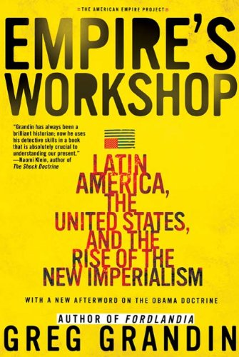 Empire's Workshop: Latin America, the United States, and the Rise of the New Imperialism (American Empire - Shop Empire The