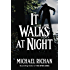 It Walks At Night (The River Book 9)