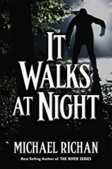 It Walks At Night (The River Book 9) by [Richan, Michael]
