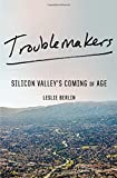 img - for Troublemakers: Silicon Valley's Coming of Age book / textbook / text book