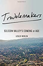 Troublemakers: Silicon Valley's Coming of Age