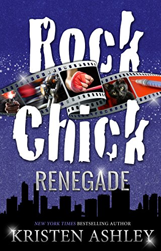 Rock Chick Renegade by [Ashley, Kristen]