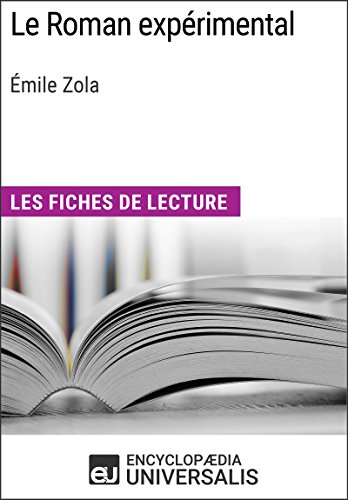 Le Roman expérimental d'Émile Zola: Les Fiches de lecture d'Universalis (French Edition)