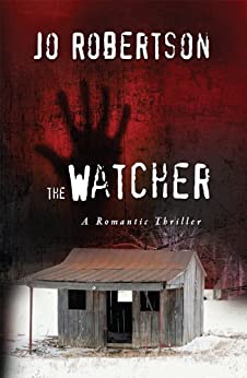 The Watcher (Bigler County Romantic Thrillers Book 1) by [Robertson, Jo]