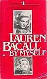 Lauren Bacall by Myself, Lauren Bacall, 0345292162