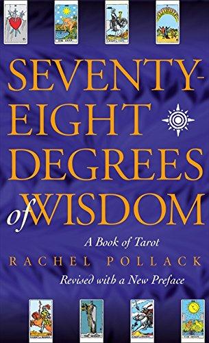 Seventy-Eight Degrees of Wisdom: A Book of Tarot Paperback – 25 April 1998