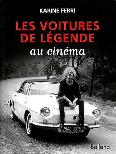 En ligne téléchargement Les voitures de légende au cinéma pdf, epub