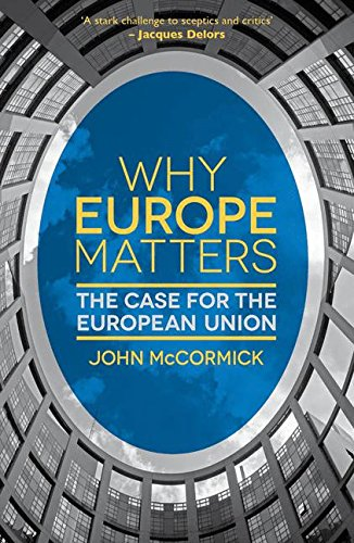 Why Europe Matters: The Case For The European Union