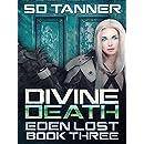 Divine Death: Eden Lost Book Three (Hunter Wars 9)