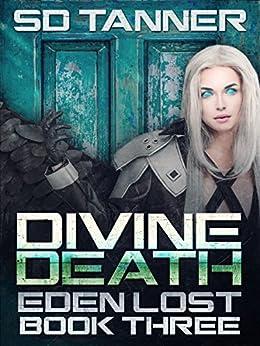 Divine Death: Eden Lost Book Three (Hunter Wars 9) by [Tanner, SD]