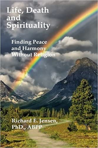 Life, Death and Spirituality: Peace and Harmony Without ...