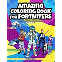 Amazing Coloring Book for Fortniters: Color Skins, Weapons, Gliders & More! (Unofficial)