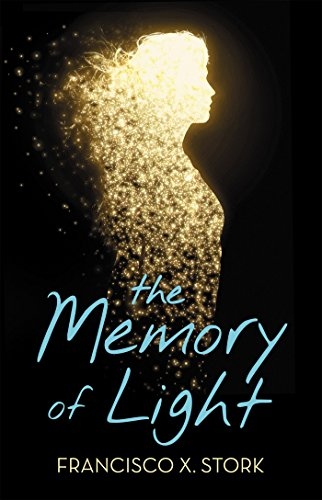The Memory of Light by [Stork, Francisco X.]