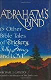 Abraham's Bind and Other Bible Tales of Trickery, Folly, Mercy and Love, Michael J. Caduto, 1594731861